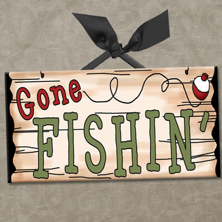 Let s go fishing hope wissel for Gone fishing sign