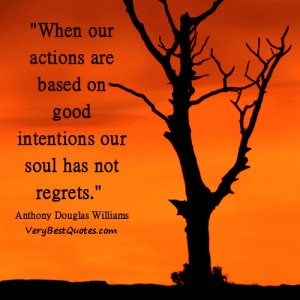 450598894-no-regret-quotes-actions-are-based-on-good-intentions