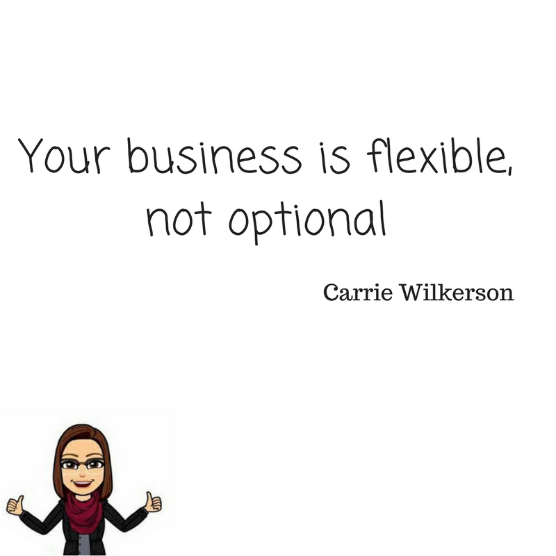 Your business is flexible, not optional